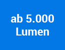 ab 5.000 Lumen