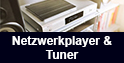 Netzplayer & Tuner