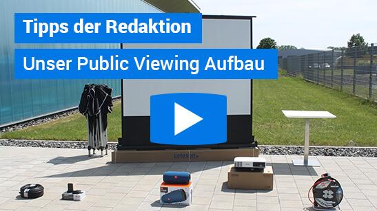 Tipps der Redaktion | Unser Public Viewing Aufbau